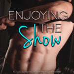 Enjoying the Show by Marie Harte